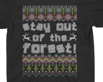 0a9ae17f498 Stay Out Of The Forest My Favorite Ugly Christmas Style Women s Shirt Men  Shirt Father Mother Shirt Gift On Christmas Day