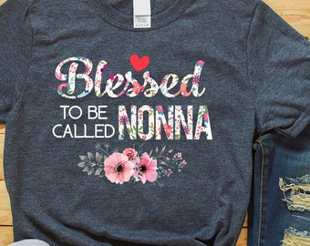 0b15e92a Nonna T shirt Blessed To Be Called Nonna T-Shirt Gift Funny Gift For Nonna,  Grandma, Mother's Day , Birthday , Anniversary Gift