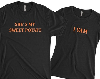 25495af6 Thanksgiving Shirts She's My Sweet Potato Yes I Yam Shirts Funny Shirt Gift  For Grandma, Grandpa, Husband, Wife