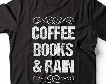 Coffee Books And Rain Bookworm Shirt Coffee Lovers