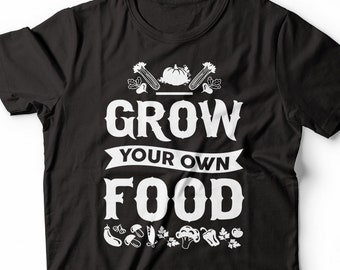Grow Your Own Food Gardening Shirt Cool Gift For Gardeners