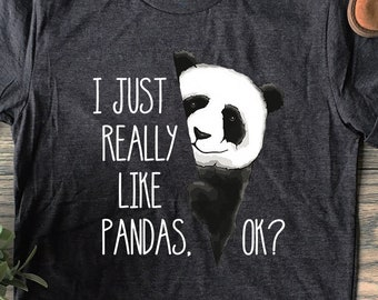 543d98ae I Just Really Love Pandas, Ok Just A Girl Who Loves Pandas T-Shirt For  Daughter, Sister, Girlfriend