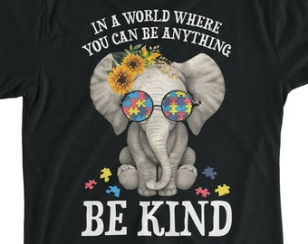 e94fb7ba2 Kindness T-Shirt In A World Where You Can Be Anything Be Kind Perfect Shirt  Gift On World Kindness Day, Animal Lover