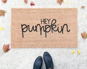 hey pumpkin doormat . fall welcome mat . halloween doormat . autumn decor . thanksgiving outdoor decor . gift for her . housewarming gift