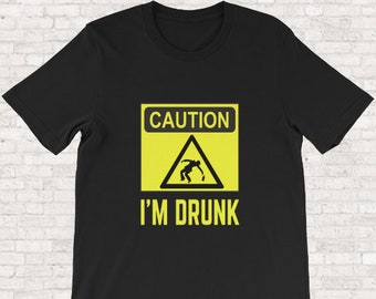 73b912d4 Caution I'm Drunk | Funny Alcohol T-Shirt for Unisex | Hilarious Alcoholic  Graphic Shirts | Drinking Satire Tees | Sarcasm Gifts for Friend