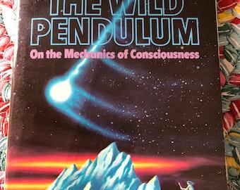 Stalking the wild pendulum.. on the mechanics of consciousness