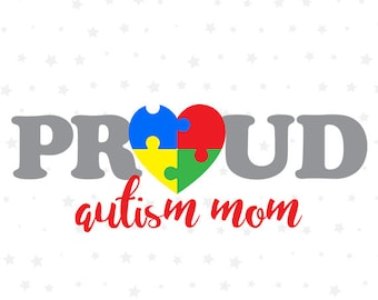 Proud Autism Mom SVG File, Autism Printable Files, Autism Mom Cutting Files, Autism Awareness Images, Vector Decal, Layered DXF, MY005
