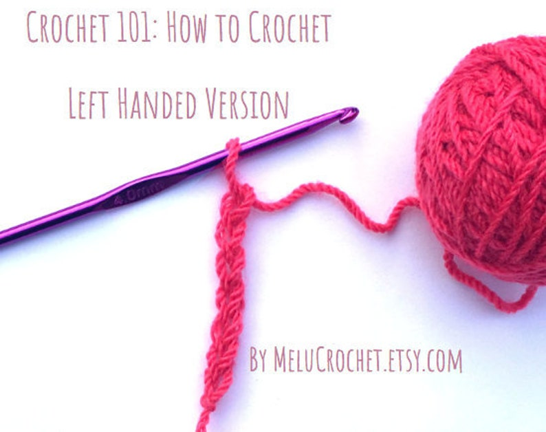 Crochet 101 How To Crochet Left Handed By Melu Crochet Uk Etsy
