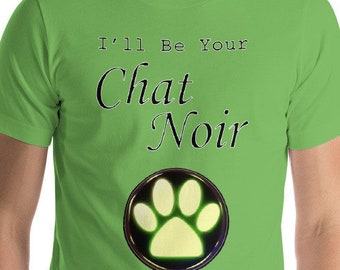 I'll be your Chat Noir T-Shirt