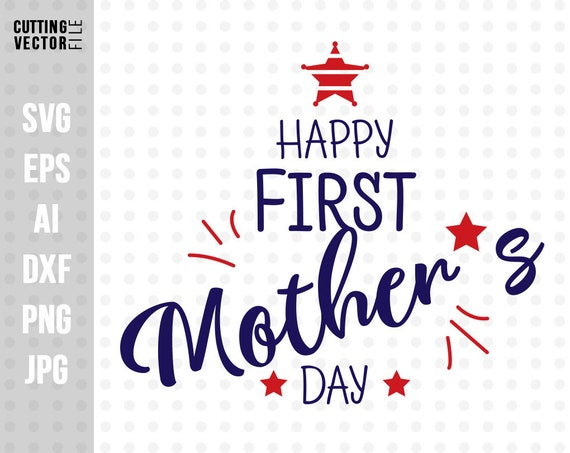 Free Download your collections in the code format compatible with all browsers, and use icons on your website. Happy First Mother S Day Svg First Mother S Day Etsy SVG, PNG, EPS, DXF File
