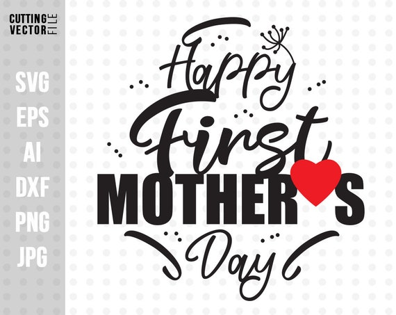 Free Happy First Mother S Day Svg Mother S Day Svg First Etsy SVG, PNG, EPS DXF File