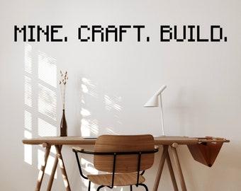 Mine. Craft. Build. Minecraft Live Laugh Love Parody Wall Vinyl Decal Sticker