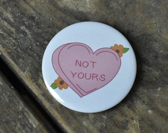 Not Yours Candy-heart Button