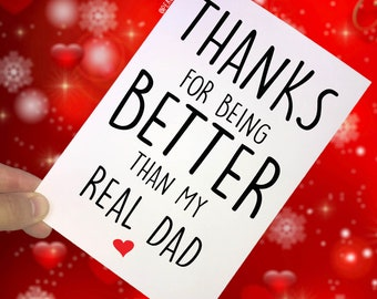 Father's Day Card, Stepdad Cards, Thanks For being Better Than My Real Dad, Best Stepdad Card, Love Stepdad, Birthday cards, Christmas PC125