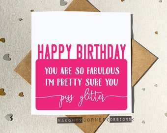 Funny Rude Birthday Card Fabulous Cards Piss Glitter For Her Friend NC101