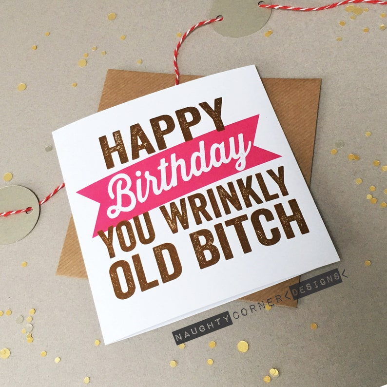 Rude Birthday Card Wrinkly Old Bitch Girlfriend
