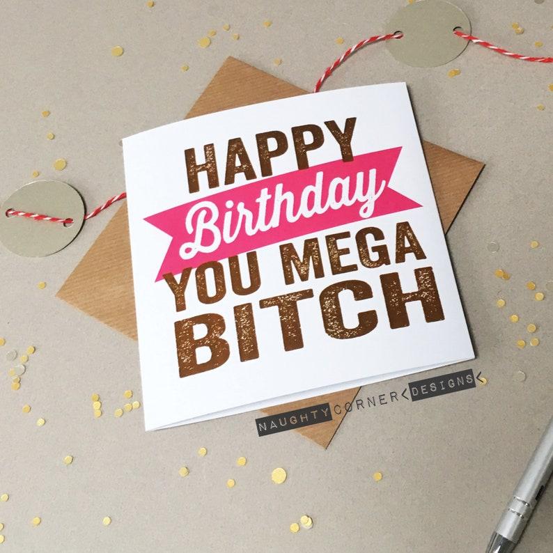 Rude Birthday Card Mega Bitch Girlfriend Wife