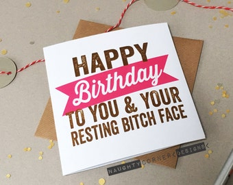Rude birthday card rude cards rude card birthday card funny birthday card happy birthday swearing cards resting bitch face NC64