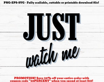 Just watch me | Etsy