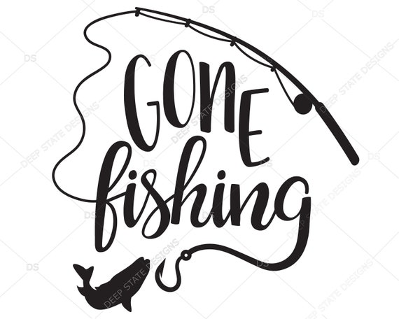 Download Gone Fishing Svg Fishing Svg Fishing Cilpart Vector For Silhouette Cricut Cutting Machine Design Download