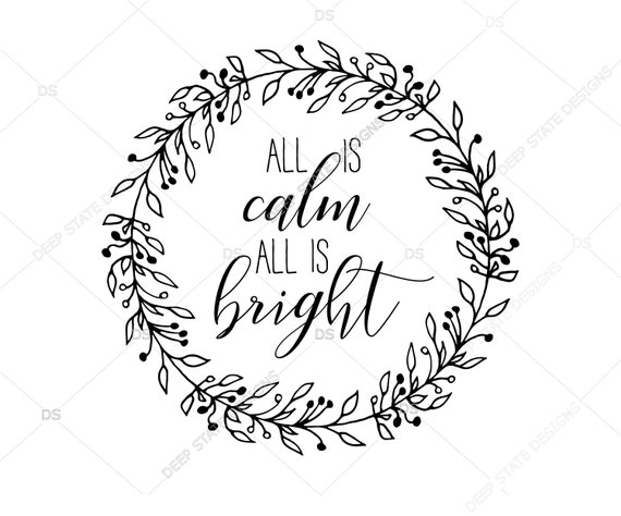 All Is Calm All Is Bright Svg Christmas Svg Christmas Cut Etsy