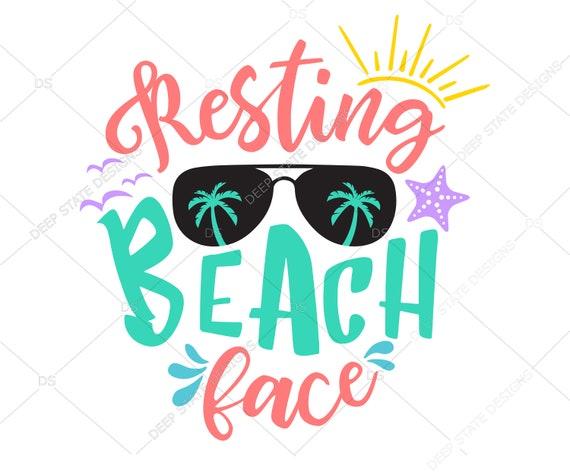 Resting Beach Face Svg Beach Quote Svg Beach Svg Beach Etsy