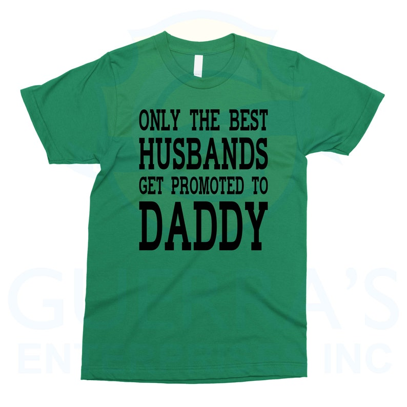 502d0bf8 T-Shirt Only The Best Husbands Get Promoted To Daddy Tee T   Etsy