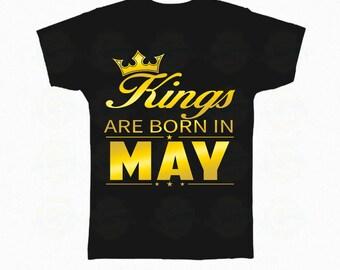 """Kings Birthday, Kings Shirt, Birthday Shirt, May t-shirt """"Kings Are Born In May"""""""