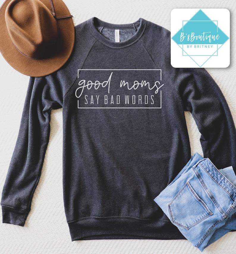 Good Moms Say Bad Words Unisex Sweatshirt