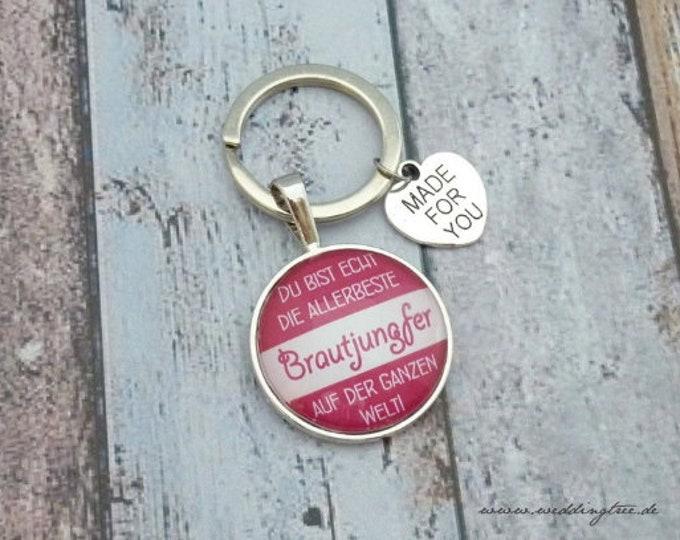 Bridesmaid pendant, keychain, gift friend of the bride, gift to wedding, best friend, very best bridesmaid