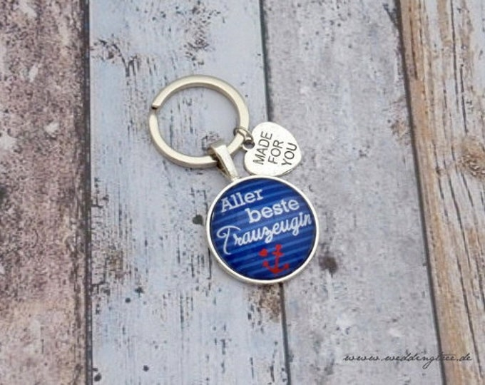 Gift Trauwitness, Keyring, Gift Girlfriend of the Bride, Keyring Gift to Wedding, Best Girlfriend, Maritime, Anchor