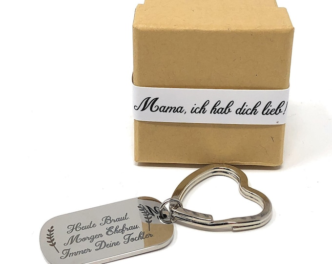 Gift for the bridal mother or Bridal father-key fob with engraving-today's bride. Morning wife. Always your daughter.