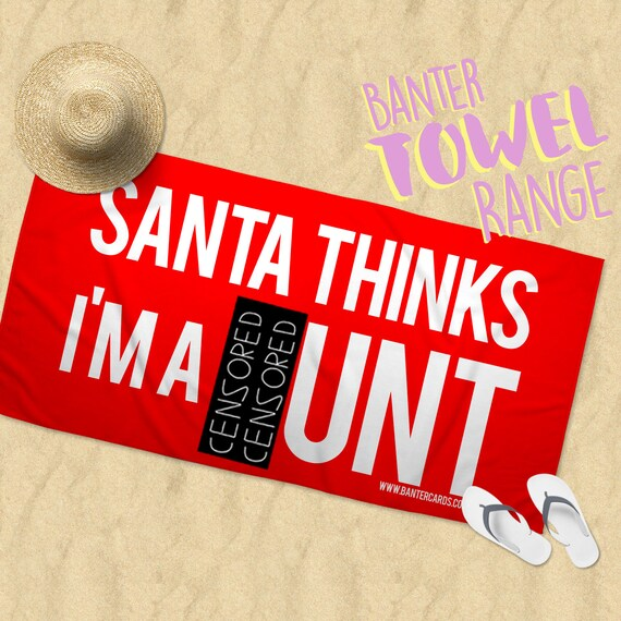 Santa Thinks I/'m A C*nt Towel,funny towel,funny gift,banter cards,holiday towel,sunbed,funny Christmas gift,Naughty List,Bad Santa,Santa