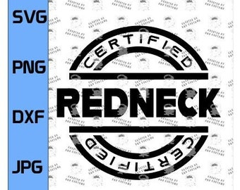 Certified Redneck SVG, Funny Country T-Shirt, Country Boy, Christmas Gift for that special person! (Digital File Only)