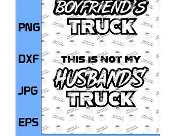 This is not my Husbands Truck, This is not my Boyfriends Truck!  Girls love trucks! SVG, EPS, DXF (Digital File Only) Girls Need Toys Too!