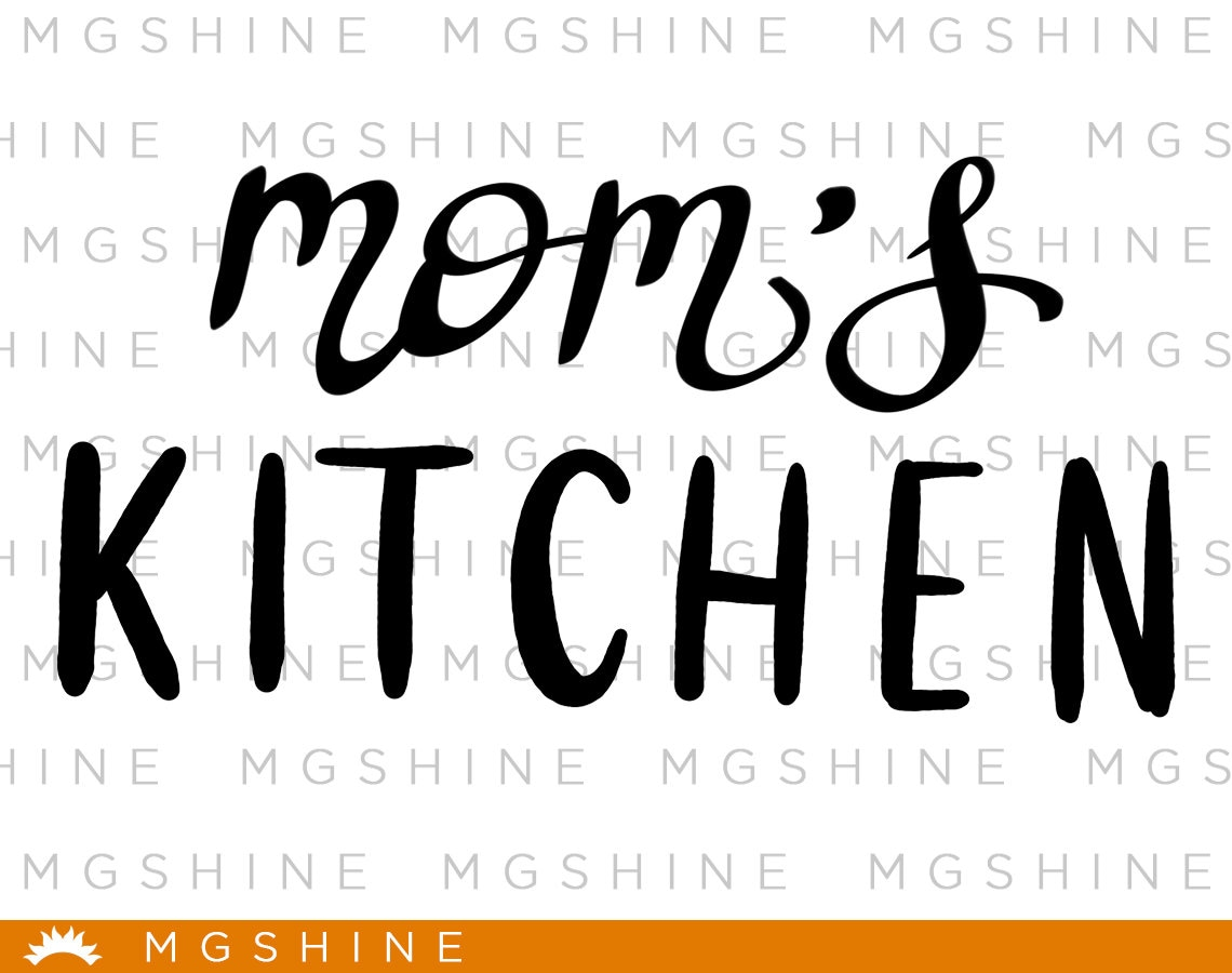 Mom S Kitchen Svg Files For Cricut And Silhouette Etsy