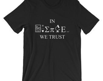 In Science We Trust T-Shirt Funny Gift