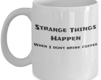 Stranger things coffee mugs - when i travel dont drink funny gifts