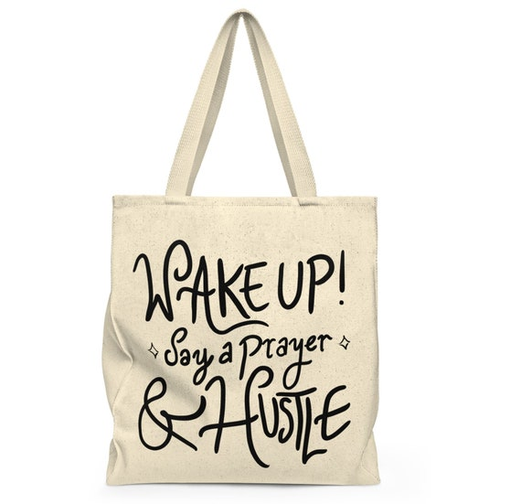 Wake Up Say a Prayer & Hustle   Large Tote Bag   Heavyweight Canvas Grocery  Bag   Christian gift   Quote Tote   Beach bag   Gift for her