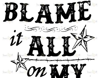 Blame It All On My Roots - Garth - Country - Digital Download - JPG - SVG