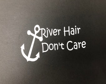 River Hair Don't Care Decal