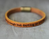 life is tough but darling so are you leather bracelet - includes a second free bracelet, inspirational jewelry, gift for girl, gift for teen