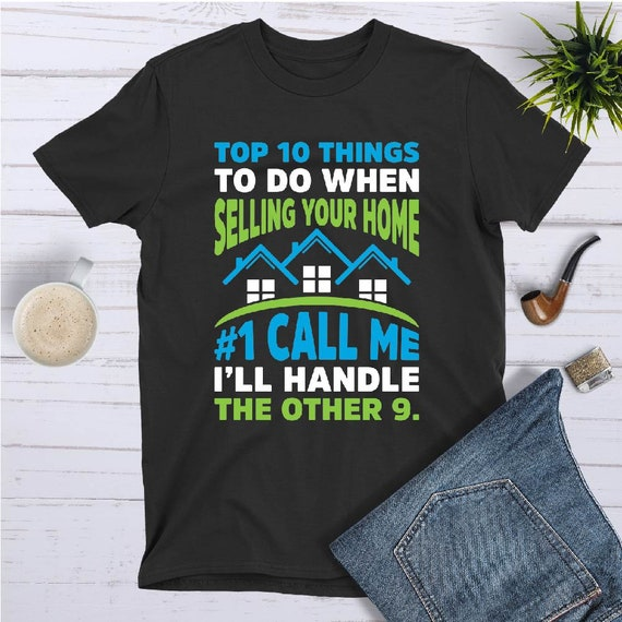 40c63f69f6adb Top 10 Things To Do When Selling Your Home Short-Sleeve T-Shirt I Funny  Real Estate, Real Estate Agent, Realtor Shirt, Unisex Shirt