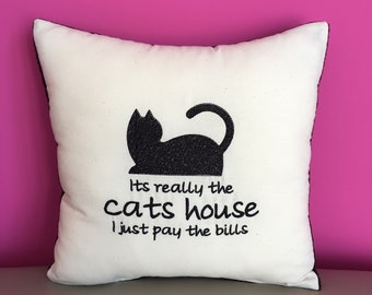 It's really the cats house I just pay the bills, Cushion