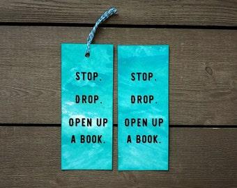 Paper Watercolor Book Mark / Stop. Drop. Open Up a Book. / Funny Quote / Bookworm Humor / Unique Bookmark / Handmade Watercolor Bookmarks