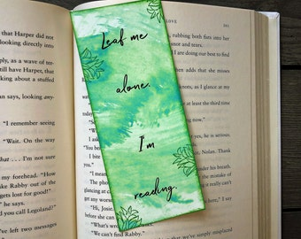 Plant Lady Bookmark / Leaf Me Alone. I'm Reading. / Watercolor Book Mark / Plant Lover / Bookstagram / Bookworm Humor / Reader Gift