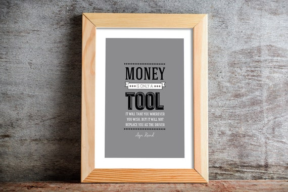 Money Is Only A Tool Atlas Shrugged Poster Digital Download Ayn Rand Home Office Art Motivational Quote Financial Quote