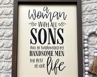 boy mom sign farmhouse wood sign A woman with all sons gift for boy mom custom wood sign