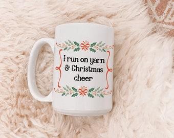I run on Yarn and Christmas Cheer mug, 11oz or 15oz mug, yarn lover, gift for friend, gift for mom, coffee lover, funny coffee mug