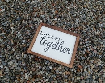 Better Together Handcrafted Sign